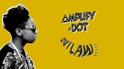Amplify-Dot-Outlaw-620x348