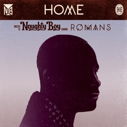 Naug-ty Boy feat. Romans - Home